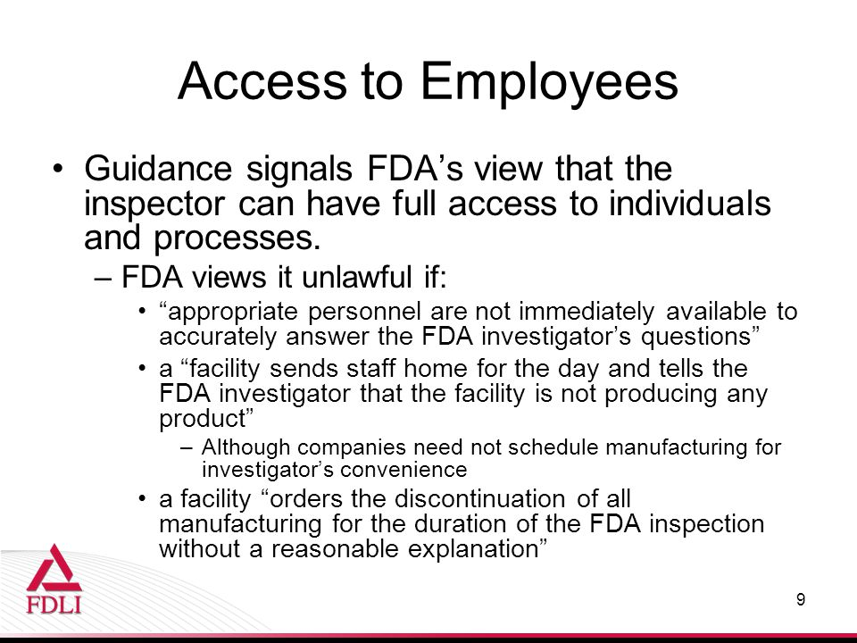 Guidance signals FDA's view that the inspector can have full access to individuals and processes.