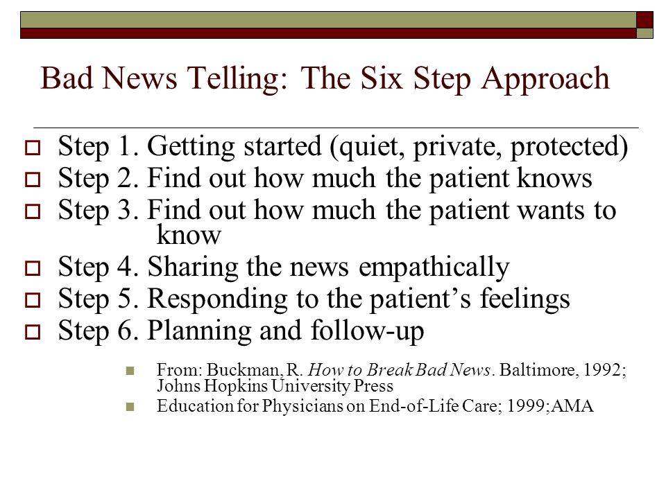 Step 3: Determine how much the patient wants to know  Example questions Some people prefer that I go into great detail, while others prefer that I just present the big picture.