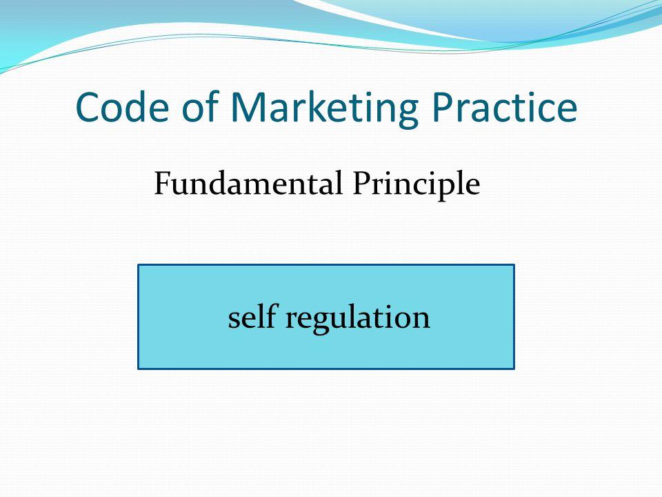 Code of Marketing Practice Fundamental Principle self regulation