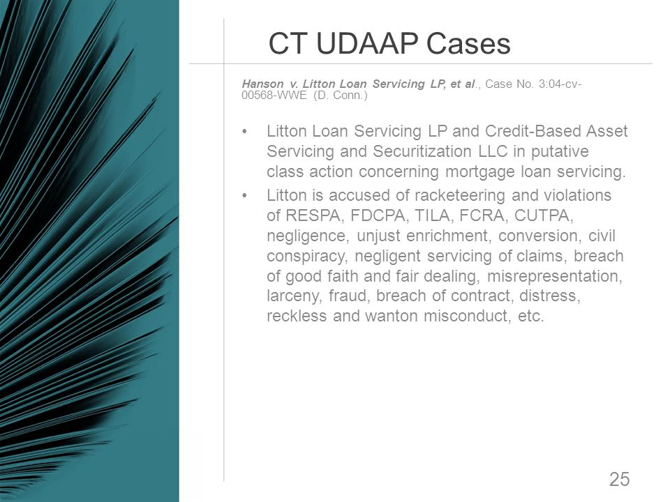 CT UDAAP Cases 25 Litton Loan Servicing LP and Credit-Based Asset Servicing and Securitization LLC in putative class action concerning mortgage loan s