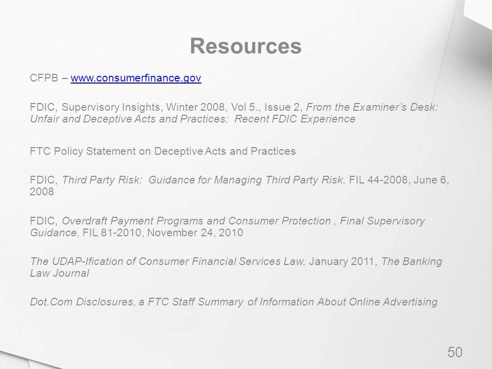 Resources 50 CFPB – www.consumerfinance.govwww.consumerfinance.gov FDIC, Supervisory Insights, Winter 2008, Vol 5., Issue 2, From the Examiner's Desk: