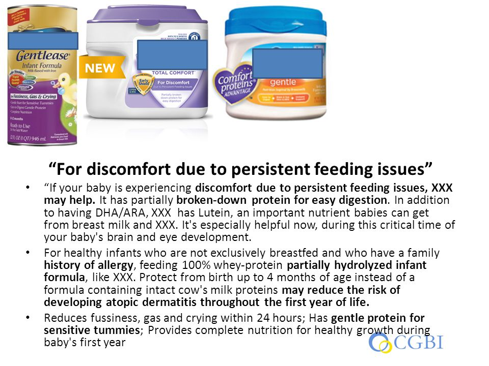 For discomfort due to persistent feeding issues If your baby is experiencing discomfort due to persistent feeding issues, XXX may help.