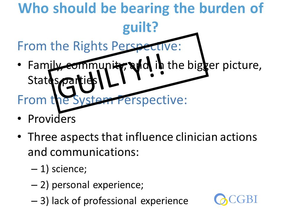Who should be bearing the burden of guilt? From the Rights Perspective: Family, community, and, in the bigger picture, States parties From the System