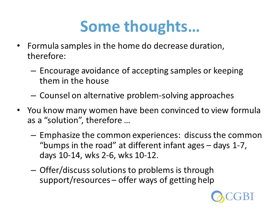 Some thoughts… Formula samples in the home do decrease duration, therefore: – Encourage avoidance of accepting samples or keeping them in the house –