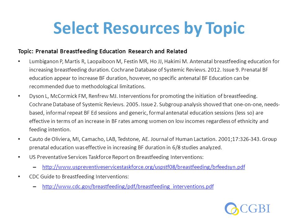 Select Resources by Topic Topic: Prenatal Breastfeeding Education Research and Related Lumbiganon P, Martis R, Laopaiboon M, Festin MR, Ho JJ, Hakimi M.