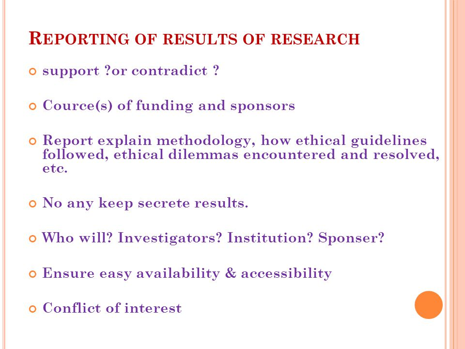 R EPORTING OF RESULTS OF RESEARCH support or contradict .