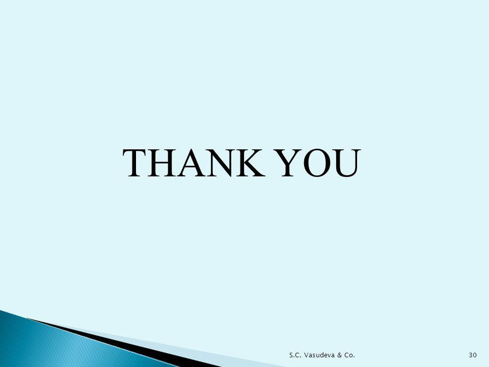 THANK YOU 30S.C. Vasudeva & Co.