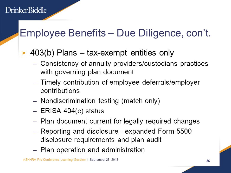 ASHHRA Pre-Conference Learning Session | September 28, 2013 36 Employee Benefits – Due Diligence, con't.