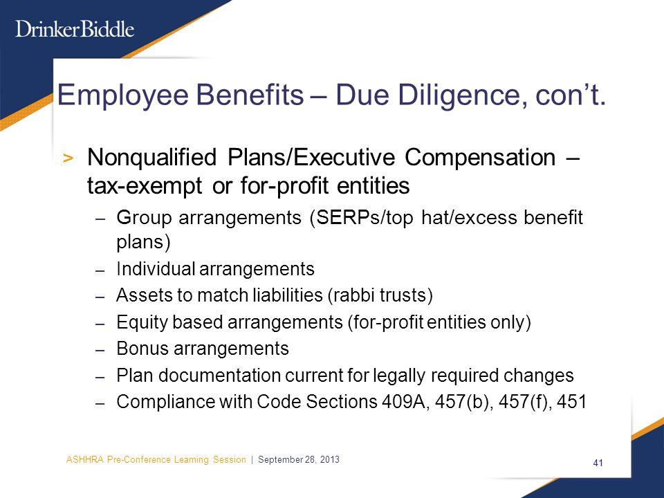 ASHHRA Pre-Conference Learning Session | September 28, 2013 41 Employee Benefits – Due Diligence, con't.