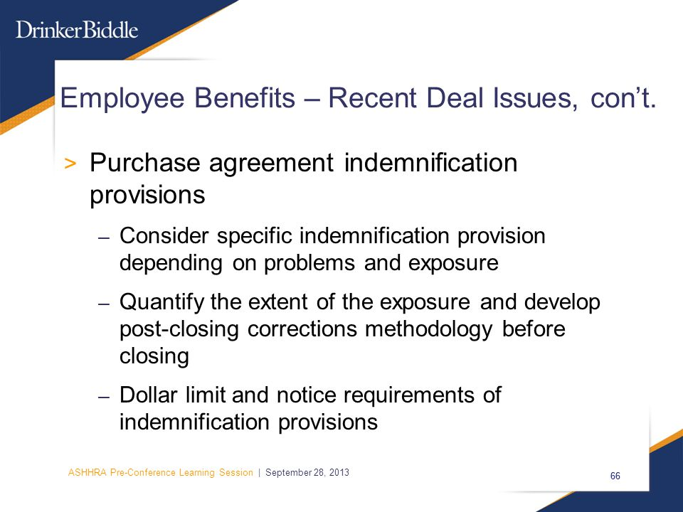 ASHHRA Pre-Conference Learning Session | September 28, 2013 66 Employee Benefits – Recent Deal Issues, con't.