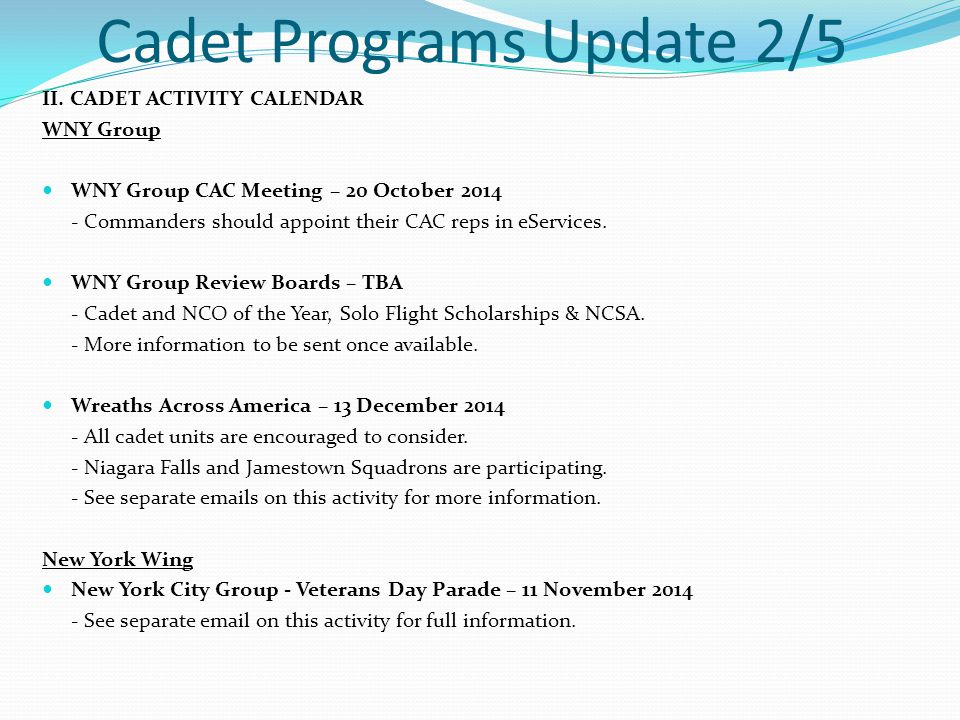 Cadet Programs Update 2/5 II. CADET ACTIVITY CALENDAR WNY Group WNY Group CAC Meeting – 20 October 2014 - Commanders should appoint their CAC reps in