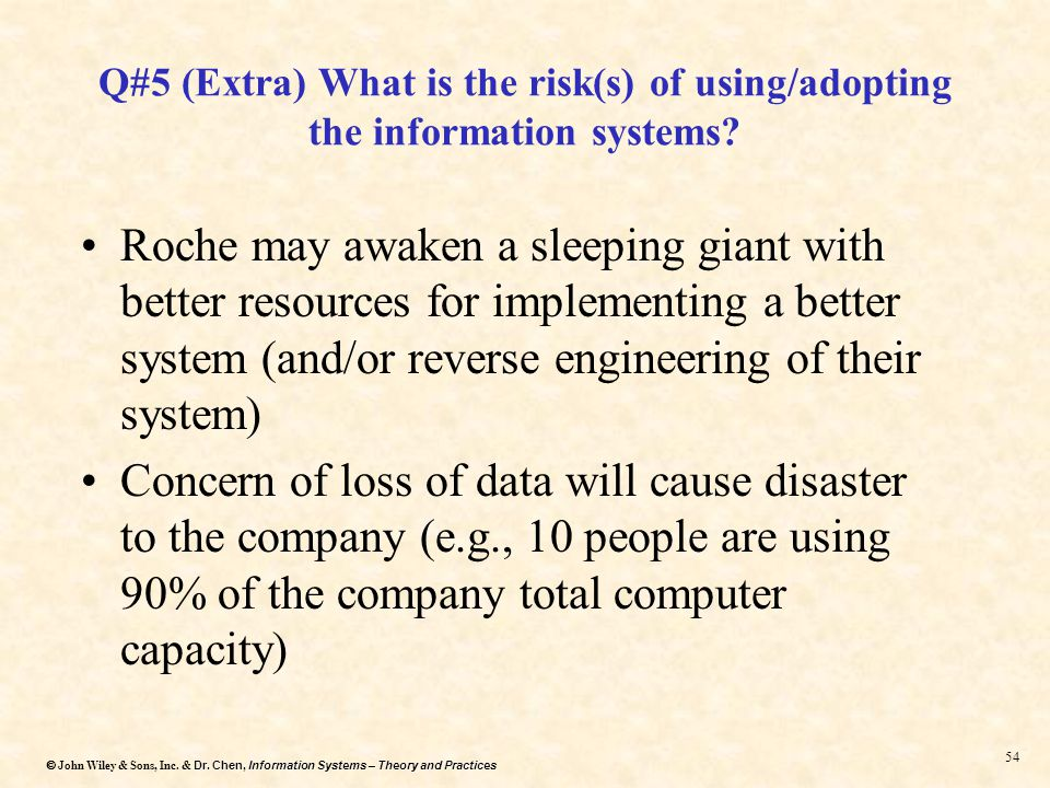 Dr. Chen, Information Systems – Theory and Practices  John Wiley & Sons, Inc. & Dr. Chen, Information Systems – Theory and Practices 53 Q#4: How do