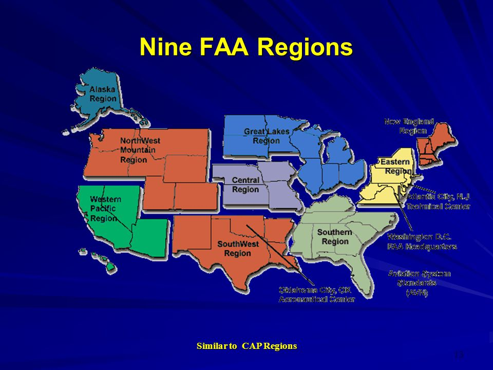 Similar to CAP Regions 13 Nine FAA Regions