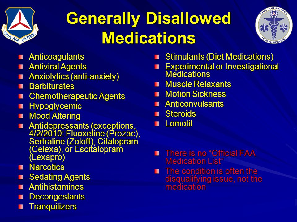 Generally Disallowed Medications Anticoagulants Antiviral Agents Anxiolytics (anti-anxiety) Barbiturates Chemotherapeutic Agents Hypoglycemic Mood Alt