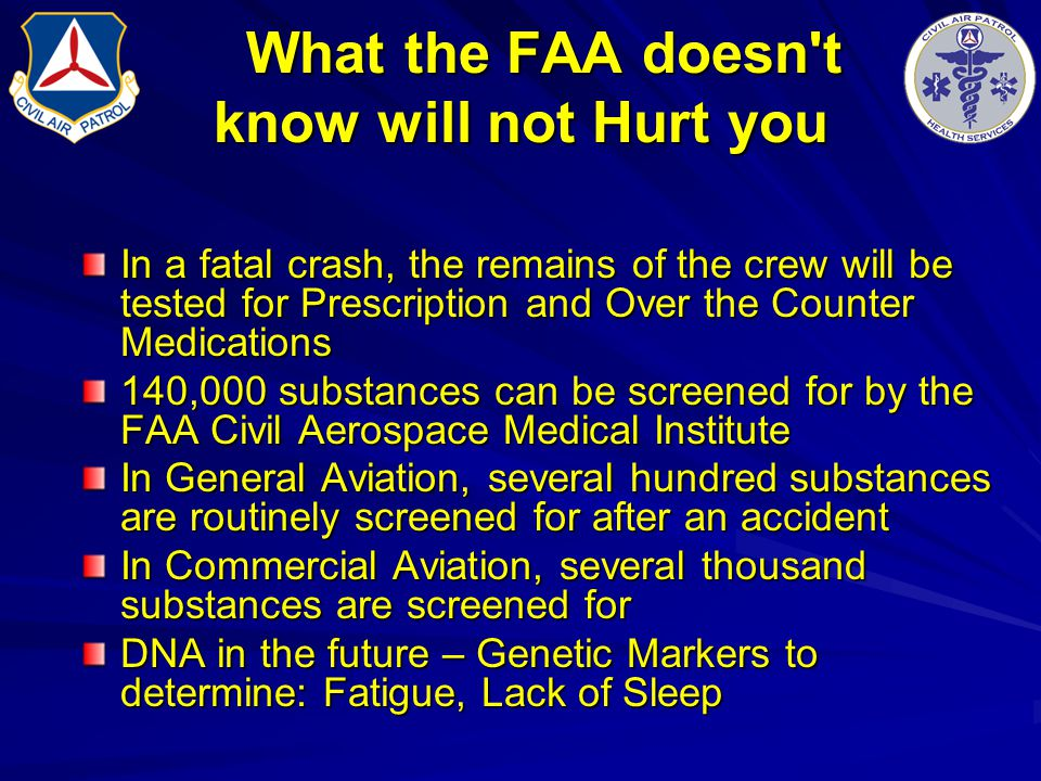 What the FAA doesn't know will not Hurt you What the FAA doesn't know will not Hurt you In a fatal crash, the remains of the crew will be tested for P