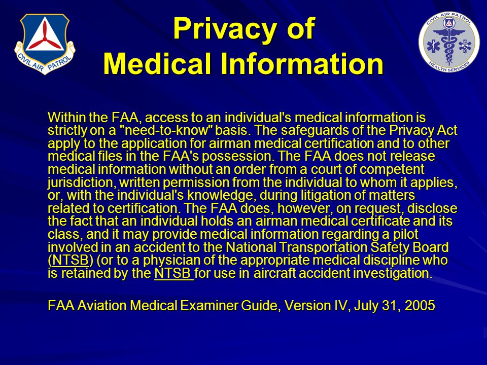 Privacy of Medical Information Within the FAA, access to an individual's medical information is strictly on a