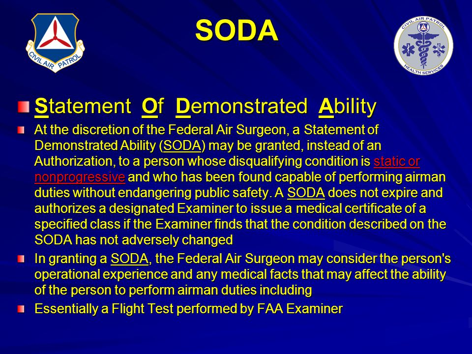 SODA Statement Of Demonstrated Ability At the discretion of the Federal Air Surgeon, a Statement of Demonstrated Ability (SODA) may be granted, instea