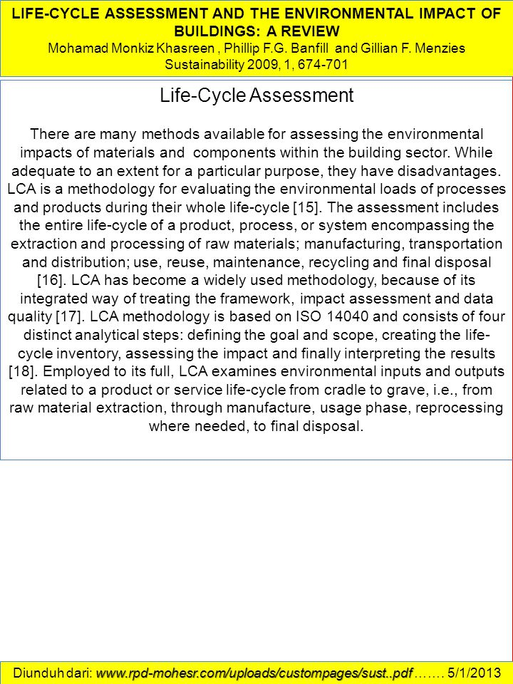 Life-Cycle Assessment There are many methods available for assessing the environmental impacts of materials and components within the building sector.