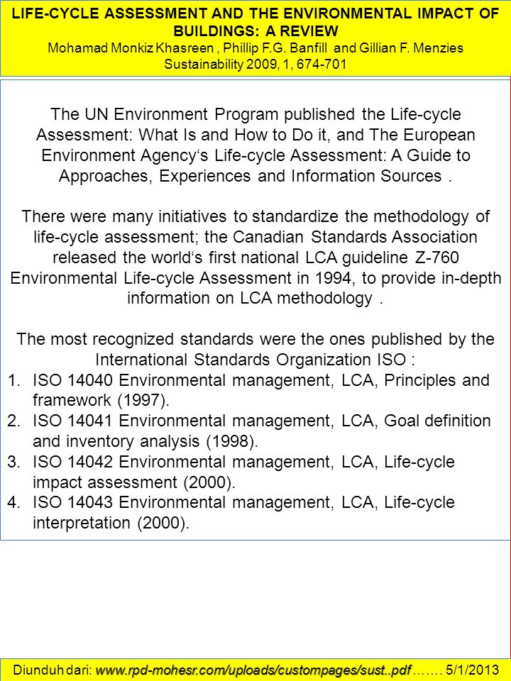 The UN Environment Program published the Life-cycle Assessment: What Is and How to Do it, and The European Environment Agency's Life-cycle Assessment: A Guide to Approaches, Experiences and Information Sources.