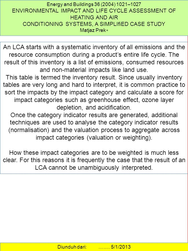 An LCA starts with a systematic inventory of all emissions and the resource consumption during a product's entire life cycle.