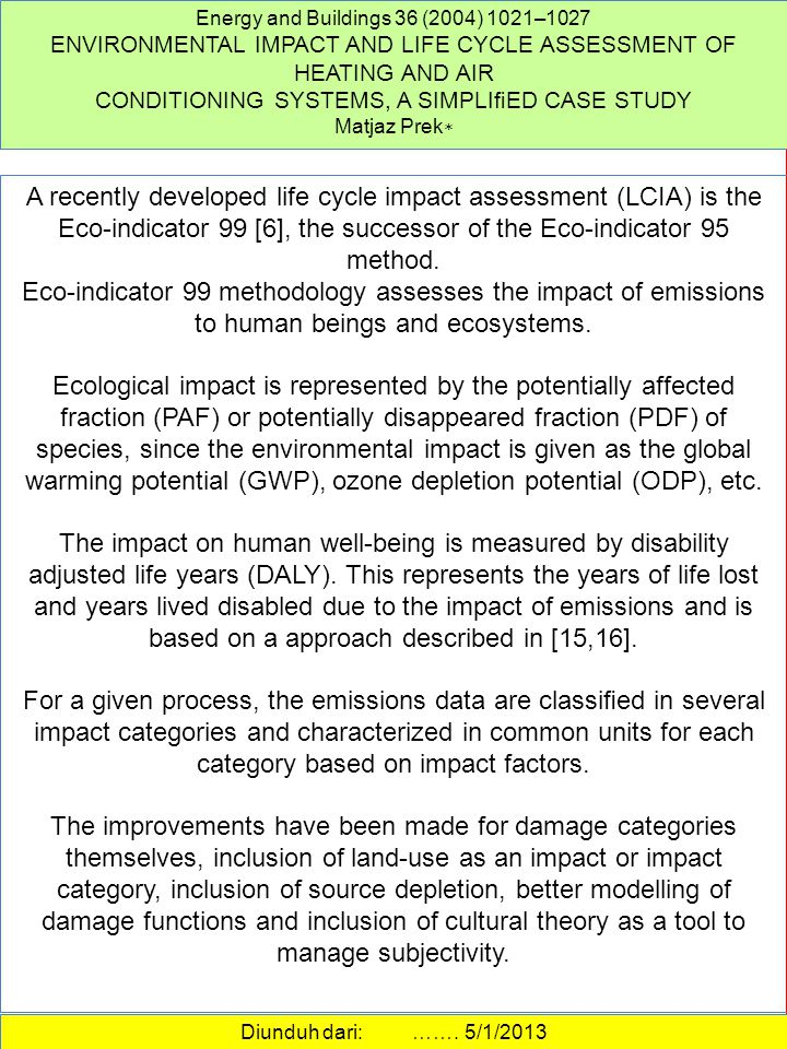 A recently developed life cycle impact assessment (LCIA) is the Eco-indicator 99 [6], the successor of the Eco-indicator 95 method.