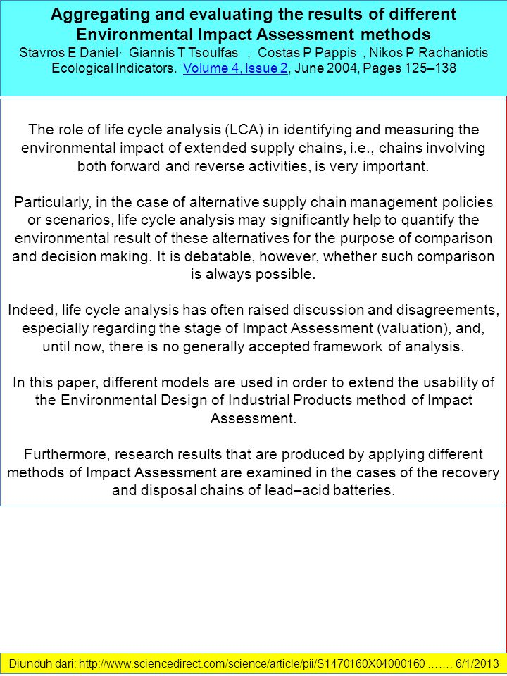 The role of life cycle analysis (LCA) in identifying and measuring the environmental impact of extended supply chains, i.e., chains involving both forward and reverse activities, is very important.