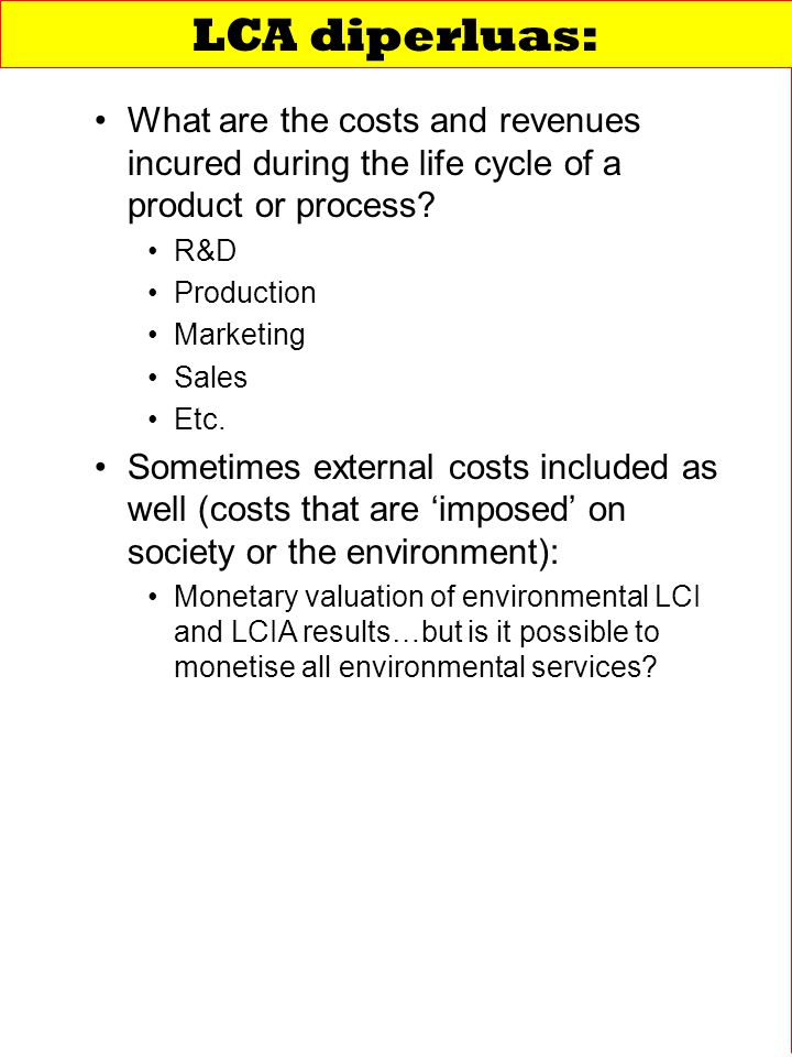 What are the costs and revenues incured during the life cycle of a product or process.