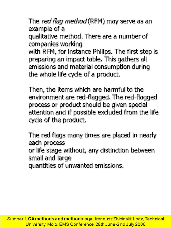 The red flag method (RFM) may serve as an example of a qualitative method.