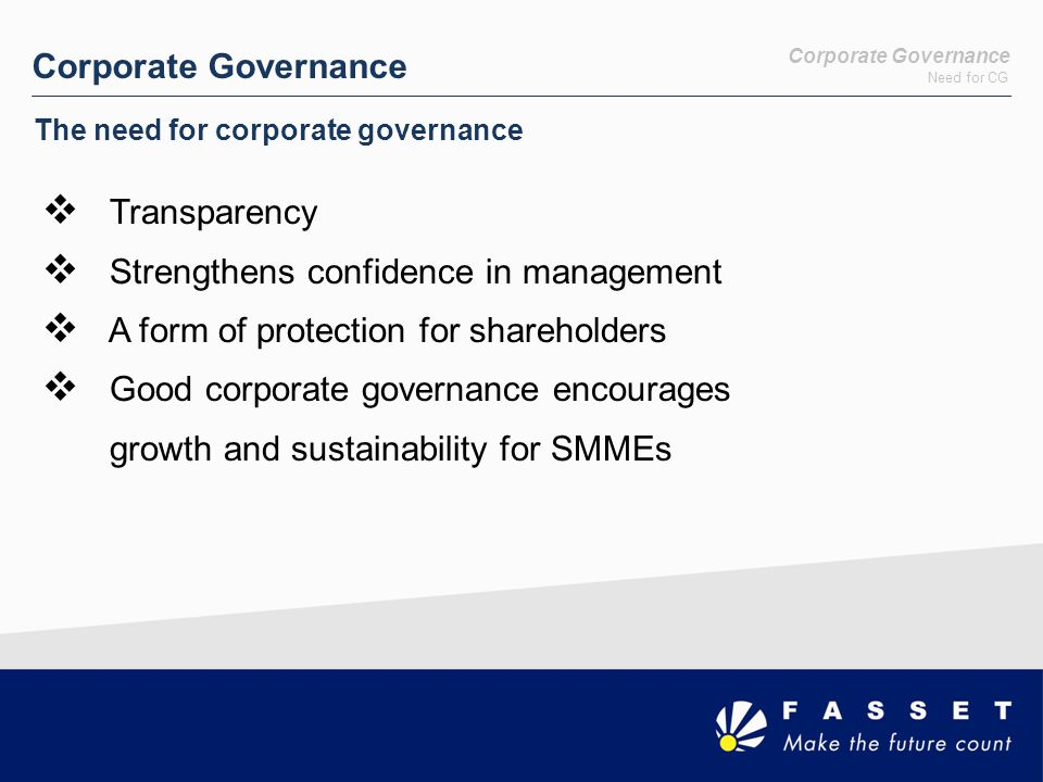 Key Principles Principles Corporate Governance Corporate Governance Key Principles Accountability Responsibility Honesty and Transparency Integrity Openness Mutual respect Performance Evaluation Commitment
