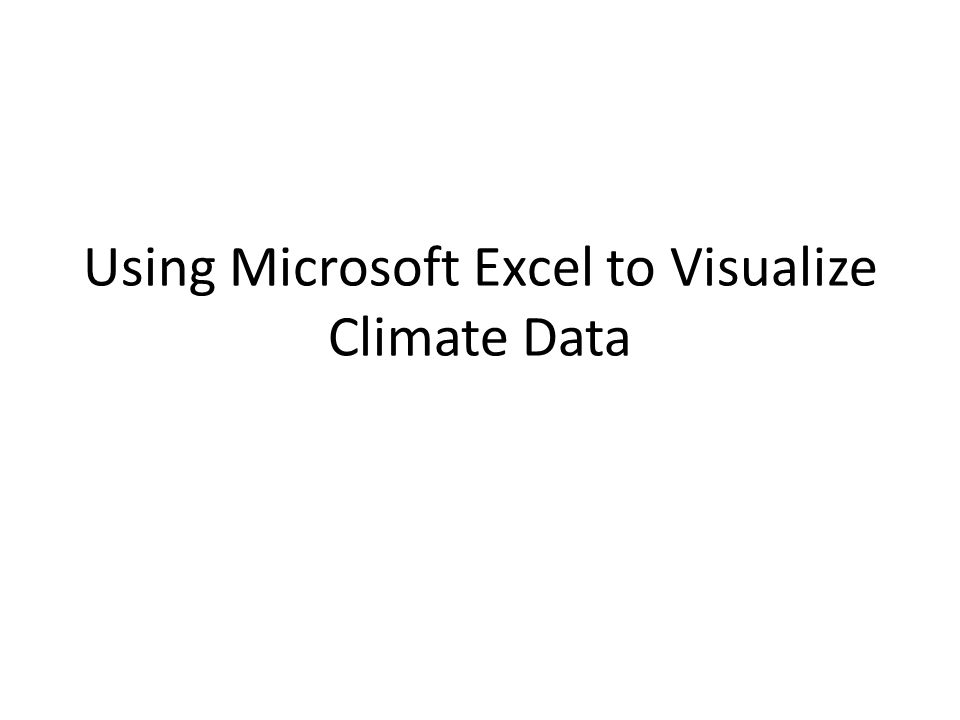 Using Microsoft Excel to Visualize Climate Data