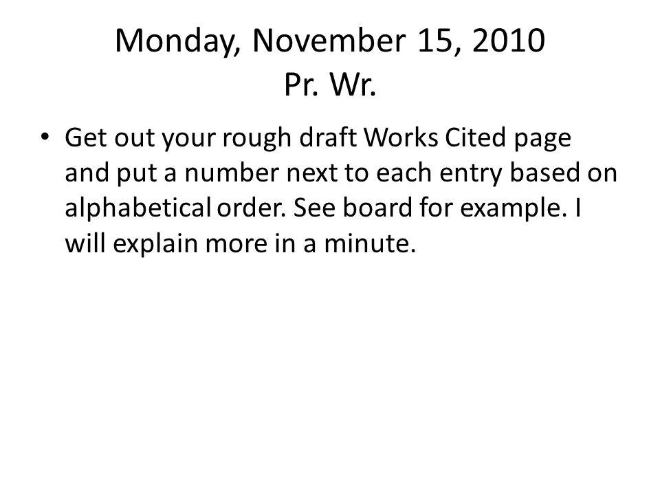 Monday, November 15, 2010 Pr. Wr.