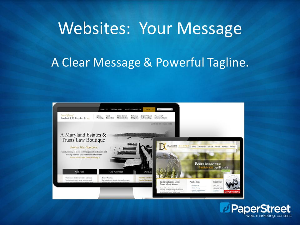 Websites: Your Message A Clear Message & Powerful Tagline.