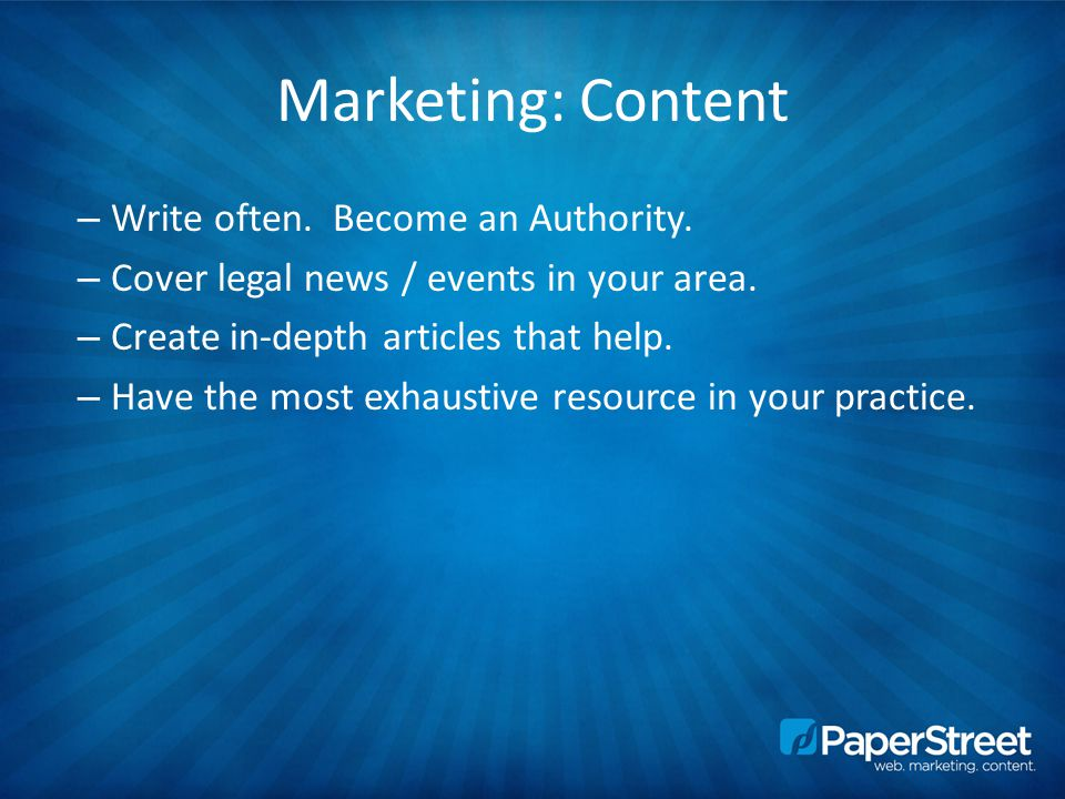 Marketing: Content – Write often. Become an Authority.