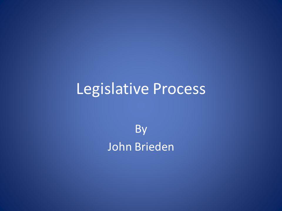 Legislative Process By John Brieden