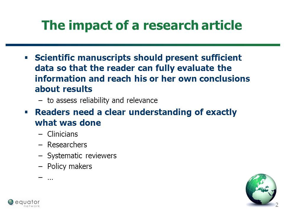 2 The impact of a research article  Scientific manuscripts should present sufficient data so that the reader can fully evaluate the information and r