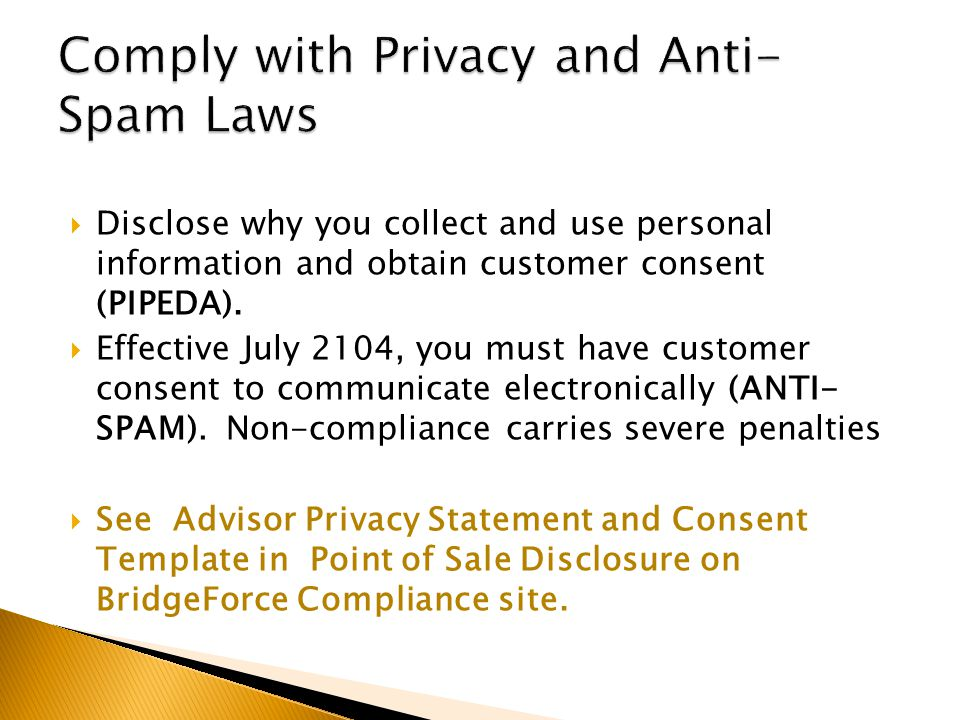  Disclose why you collect and use personal information and obtain customer consent (PIPEDA).
