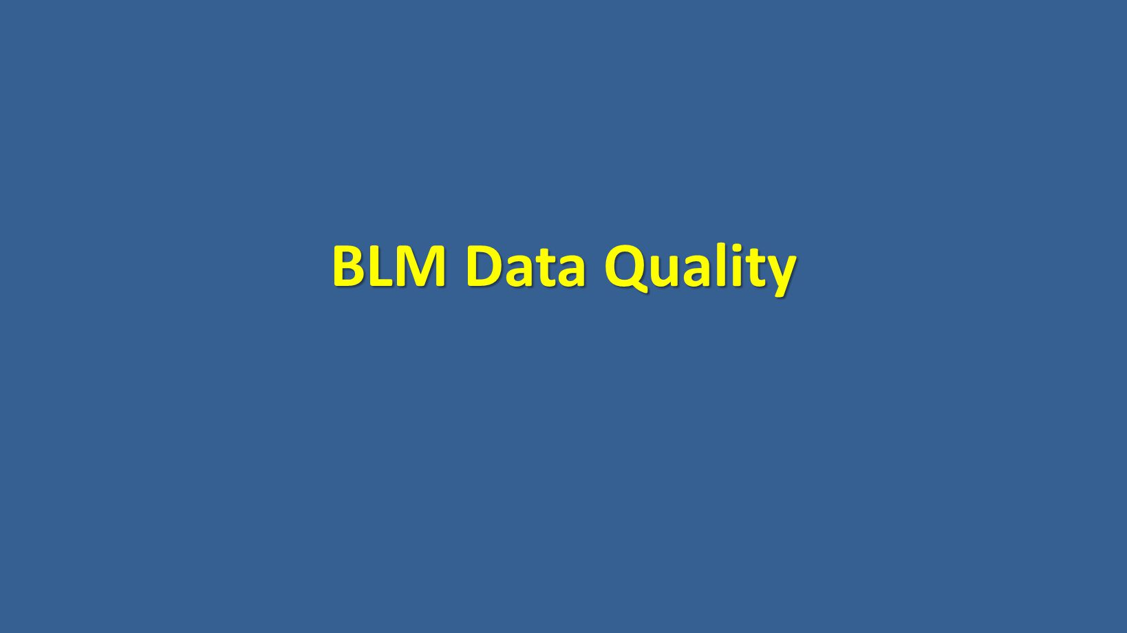 BLM Data Quality
