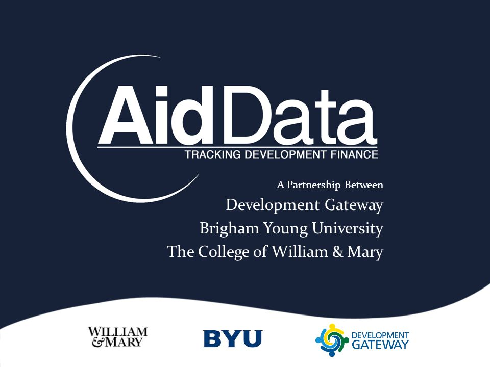 A Partnership Between Development Gateway Brigham Young University The College of William & Mary