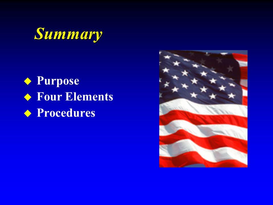 u Purpose u Four Elements u Procedures Summary