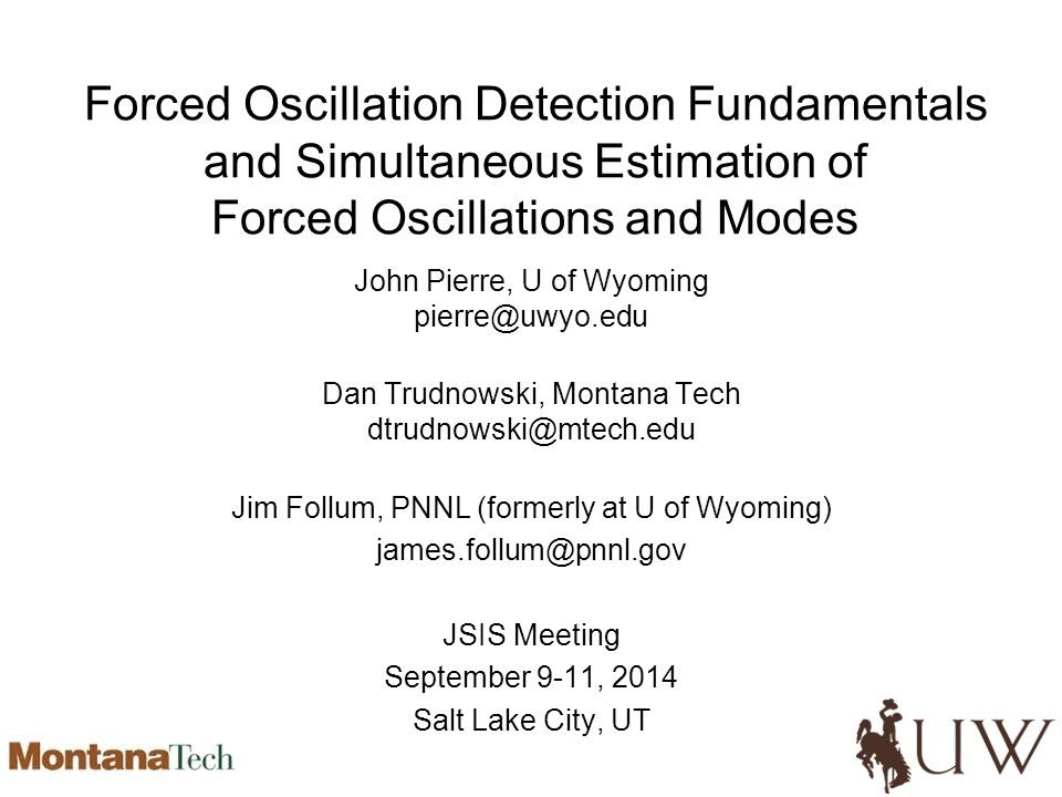 Forced Oscillation Detection and Estimation Identifying a forced oscillation is both a Detection and Estimation Problem.