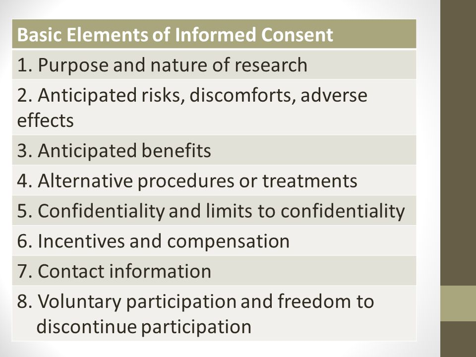 Basic Elements of Informed Consent 1. Purpose and nature of research 2.