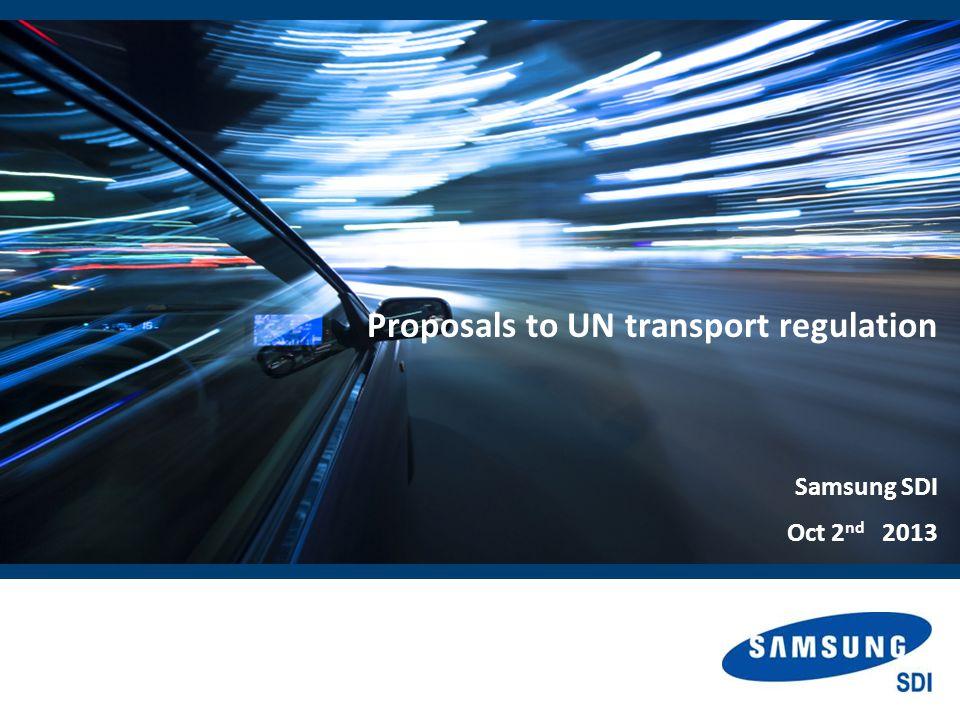 Proposals to UN transport regulation Samsung SDI Oct 2 nd 2013