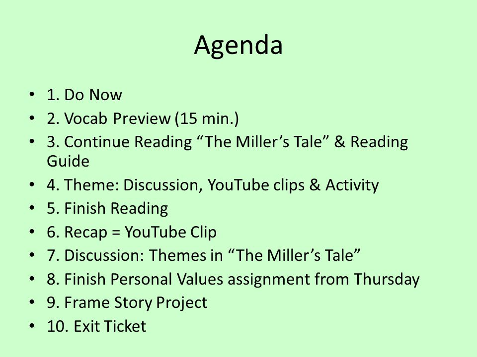 "Agenda 1. Do Now 2. Vocab Preview (15 min.) 3. Continue Reading ""The Miller's Tale"" & Reading Guide 4. Theme: Discussion, YouTube clips & Activity 5."