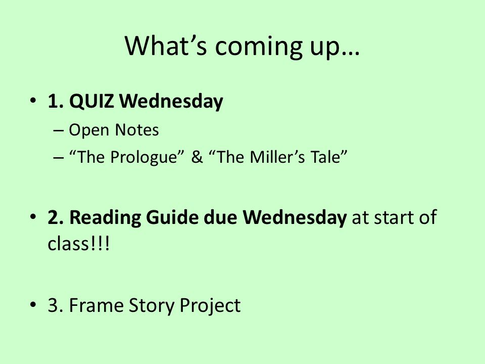Exit Ticket On your iPads, e-mail me a brief paragraph summarizing your overall reaction to The Miller's Tale. At least three (3) complete sentences