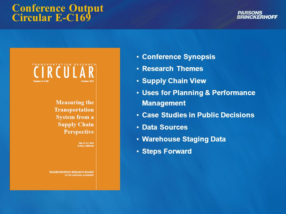 Conference Output Circular E-C169 Conference Synopsis Research Themes Supply Chain View Uses for Planning & Performance Management Case Studies in Public Decisions Data Sources Warehouse Staging Data Steps Forward