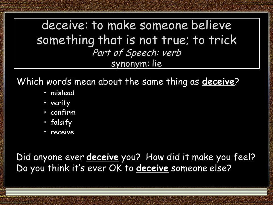 Which words mean about the same thing as deceive.