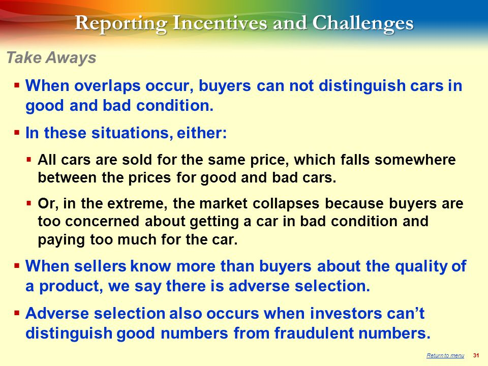 31 Reporting Incentives and Challenges  When overlaps occur, buyers can not distinguish cars in good and bad condition.