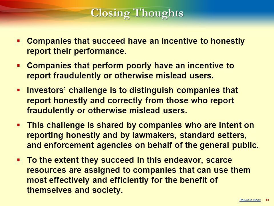 41 Closing Thoughts  Companies that succeed have an incentive to honestly report their performance.