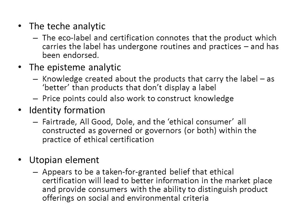 The teche analytic – The eco-label and certification connotes that the product which carries the label has undergone routines and practices – and has been endorsed.