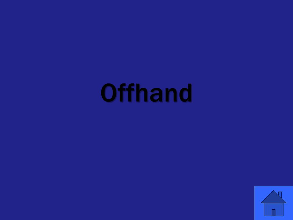 Offhand